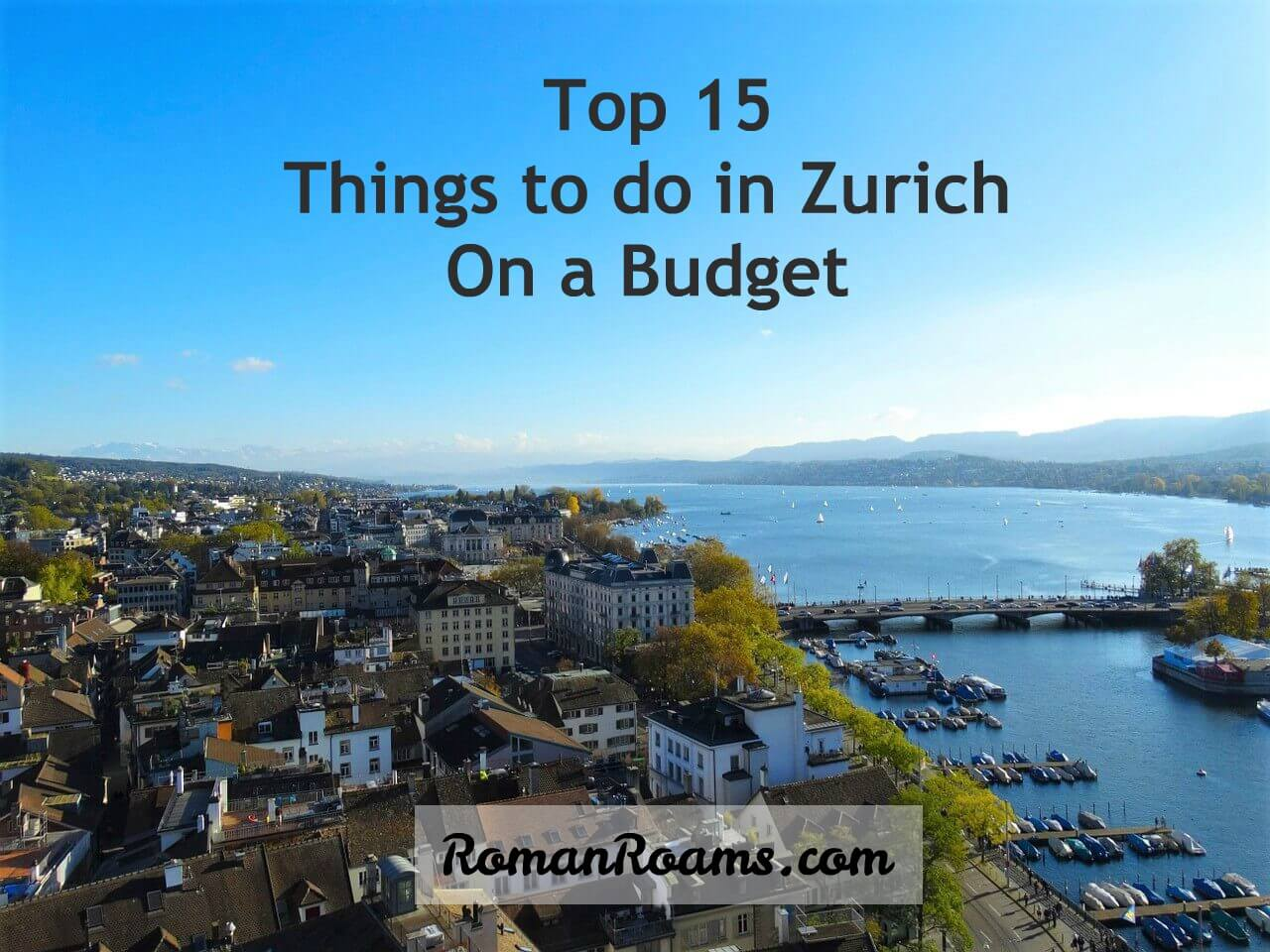 City panorama of Zurich, best things to do on a budget